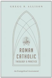 Gregg Allison on Roman Catholicism
