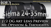 Sigma 24-35mm f/2 Art Lens Preview - My Opinion & Thoughts | Joe's Videos & Blogs