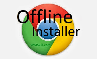 Google Chrome Offline Installer Full Setup 2014