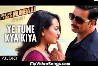 Ye Tune Kya Kiya - Once Upon A Time In Mumbaai Again HD Mp4 Video song Download