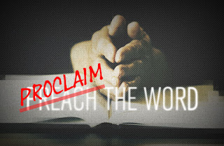 Proclaim or Preach?