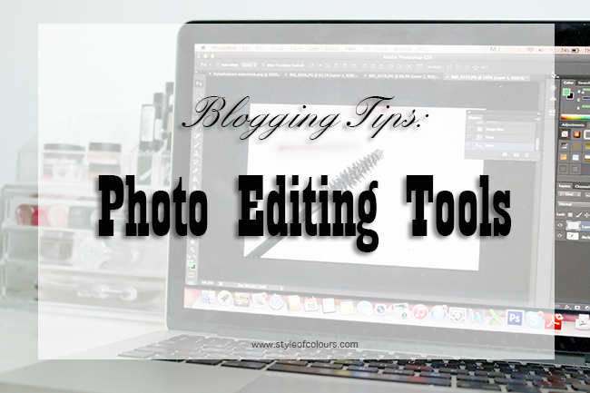 Blogging tips: photo editing tools, what to use to edit your photos