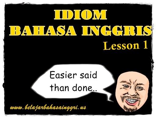 Idiom Bahasa Inggris Lesson 1 + Arti | www.belajarbahasainggris.us