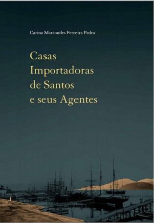 Lançamento: Casas Importadoras de Santos e seus Agentes