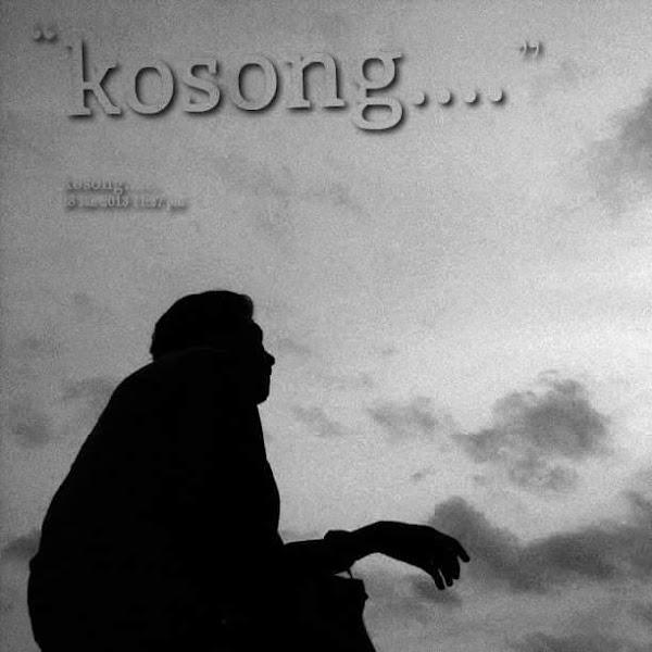 Kosong-Kita Hanya Secuil Hamba-Sajak4baris