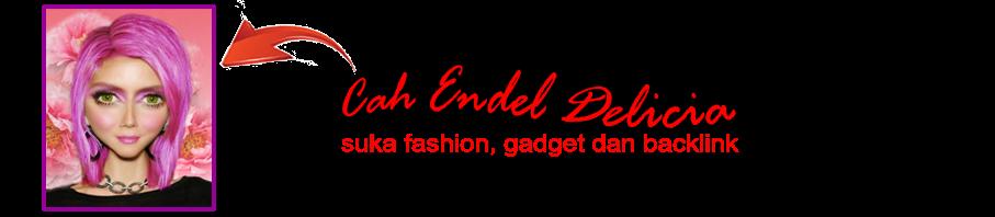 Cah Endel suka Fashion, Gadget dan Gaya Hidup Sehat