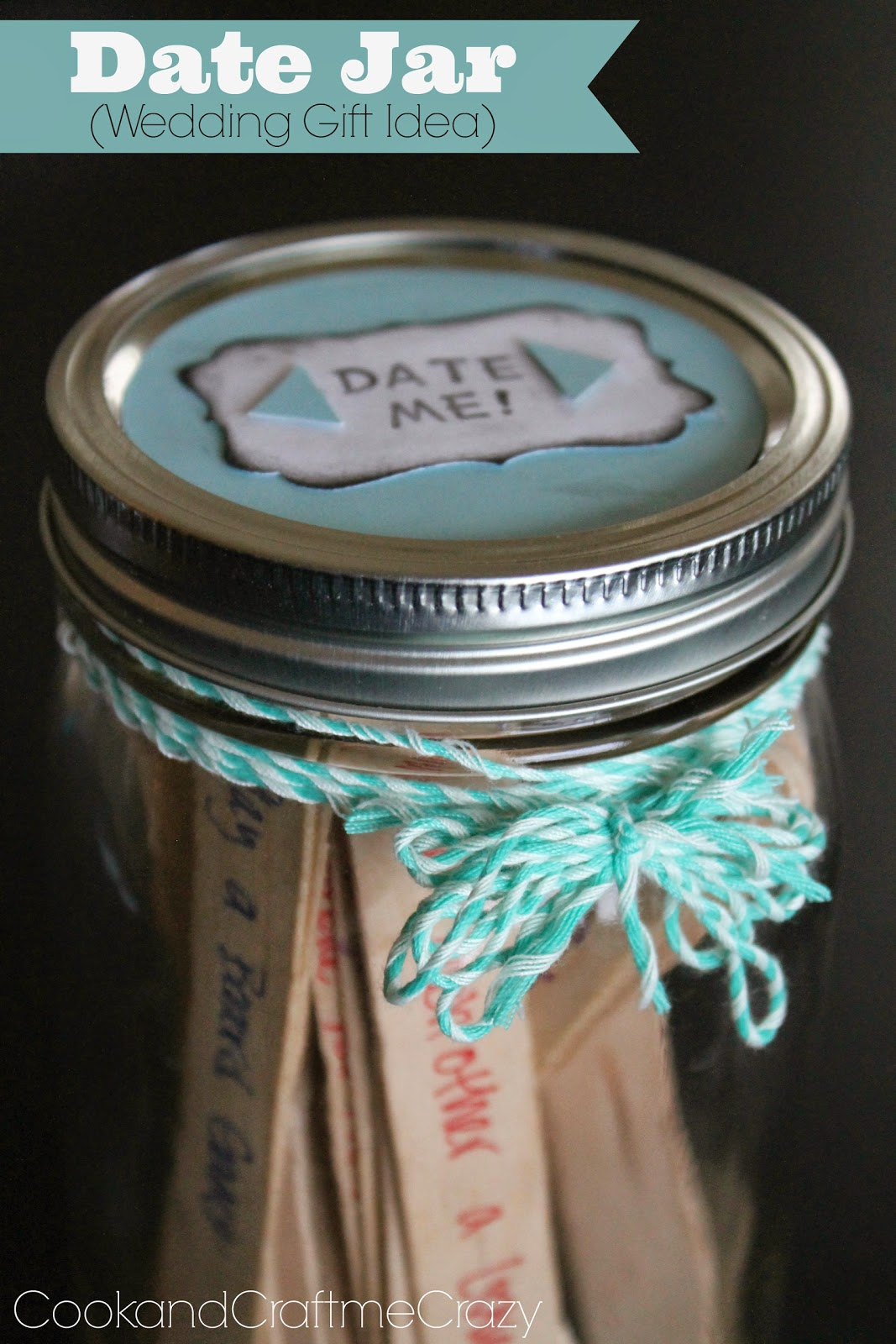 http://cookandcraftmecrazy.blogspot.com/2014/03/date-jar-wedding-gift-idea.html