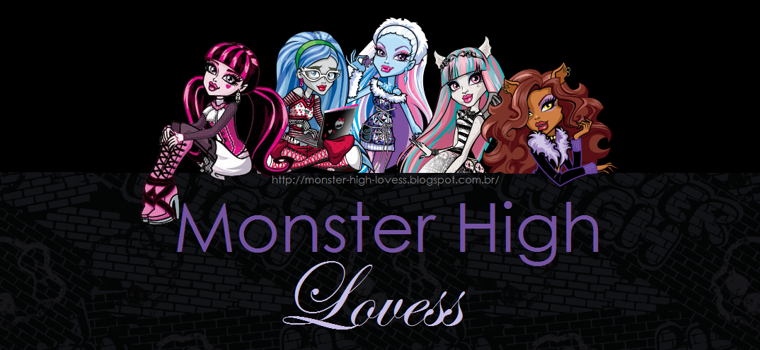 Monster High Lovess - Oficial / By Roo