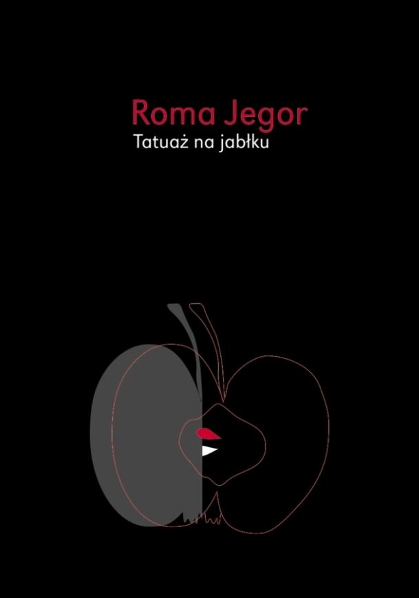 """Roma Jegor - """"Tatuaż na jabłku"""""""