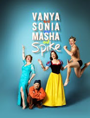 RECENT SHOW REVIEWS: Vanya and Sonia and Masha and Spike
