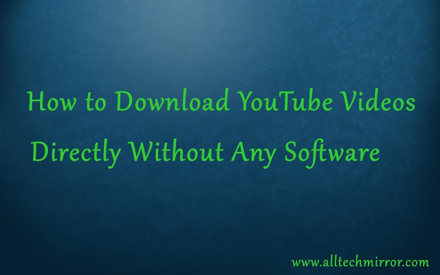 How To Download YouTube Videos Directly Without Any Software 2016