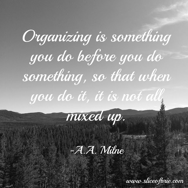 Organizing life quote A.A. Milne