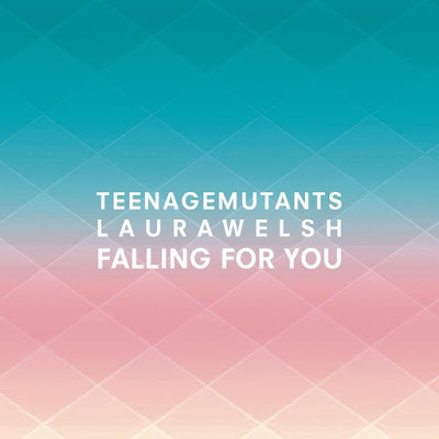 Teenage Mutants X Laura Welsh - Falling for You