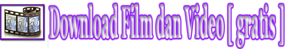 Download Film dan Video (gratis)