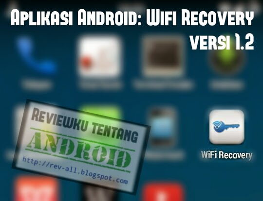 Ikon WIFI RECOVERY - aplikasi android untuk melihat, backup, dan restore password wifi (rev-all.blogspot.com)