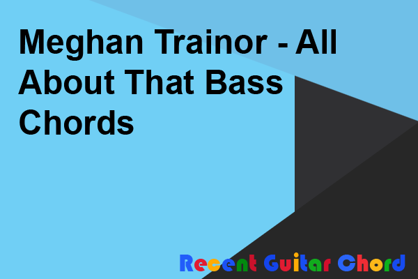 Meghan Trainor - All About That Bass Chords