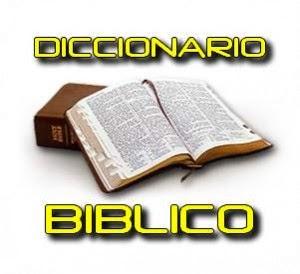 DICCIONARIO BÍBLICO.