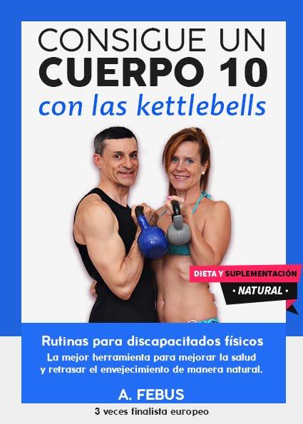Compra el libro Consigue un Cuerpo 10 con las Kettlebells, pincha en la foto para adquirilo