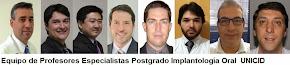 EQUIPO PROFESORES ESPECIALISTAS DE IMPLANTOLOGÍA ORAL UNICID