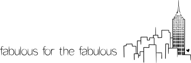 fabulous for the fabulous