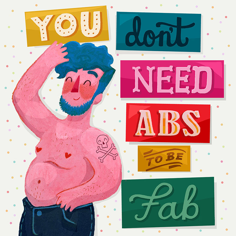 You Don't Need Abs To Be Fab!