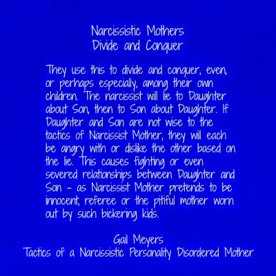 Tactics of a Narcissistic Mother Divide and Conquer Quote by Gail Meyers