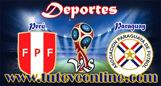 Perú vs Paraguay | TuTeveOnline.com | Eliminatorias Rusia 2018