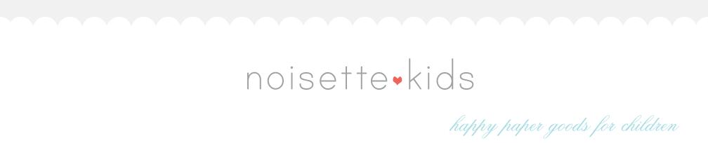 Noisette Kids- Happy paper goods for children