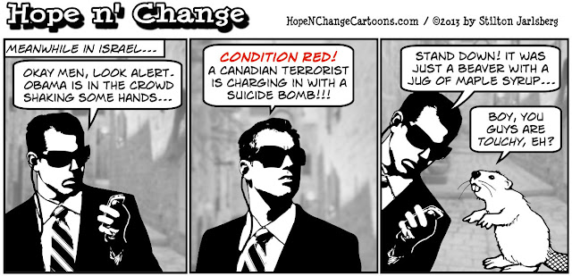 obama, obama jokes, israel, palestine, canada, secret service, hope n' change, hope and change, stilton jarlsberg, beaver, maple syrup