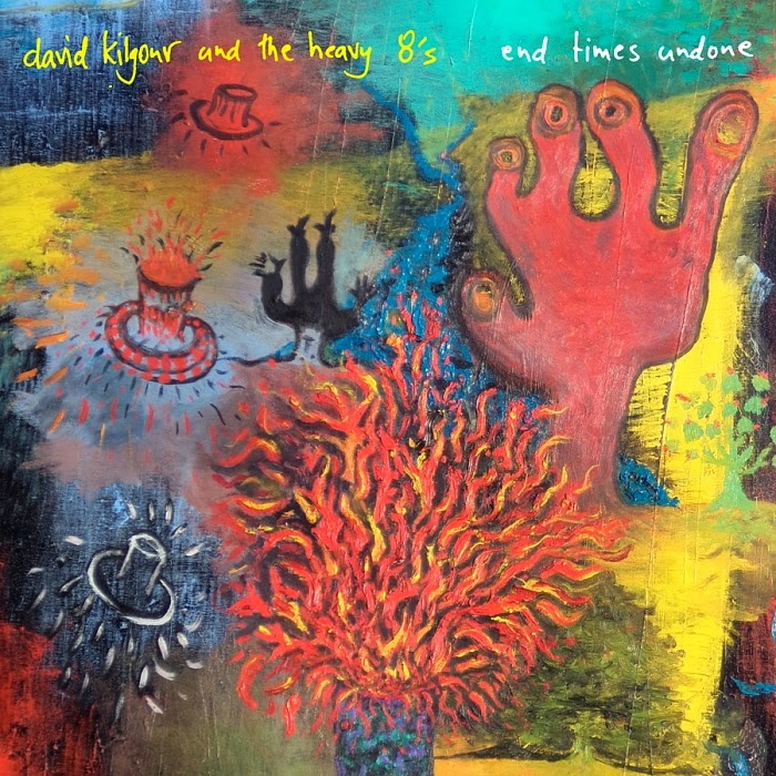 DAVID KILGOUR & THE HEAVY EIGHTS - (2014) End times undone