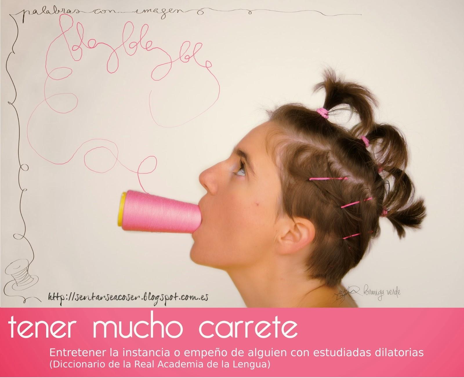 http://sentarseacoser.blogspot.com.es/2013/11/palabras-con-imagen-tener-mucho-carrete.html
