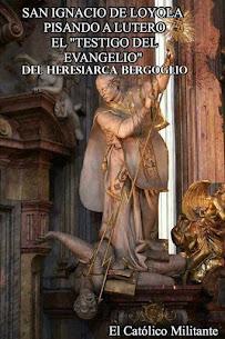 SAN IGNACIO DE LOYOLA RUEGA POR NOSOTROS.