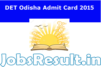 DET Odisha Admit Card 2015
