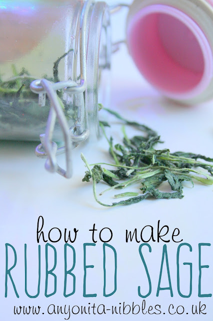 How to make rubbed sage from Anyonita-nibbles.co.uk
