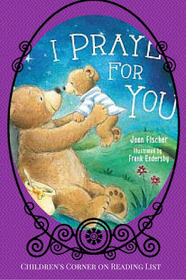 I Prayed for You  a Child's Board Book by Jean Fischer  A Book Review on Reading List
