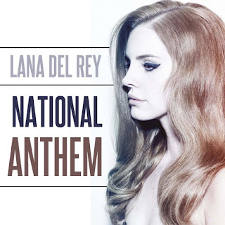 Lana Del Rey - National Anthem Lyrics