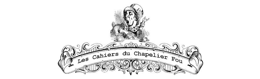 Les Cahiers du Chapelier Fou