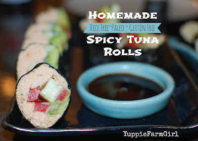 yuppie farm girl rice free spicy tuna rolls lowcarb