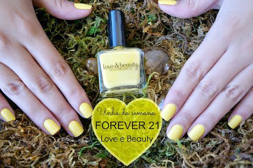 Unha da semana - Forever 21 Love e Beauty