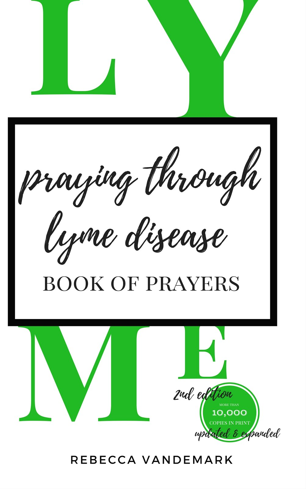 PRAYING THROUGH LYME DISEASE 2ND EDITION- RELEASING JUNE 1ST