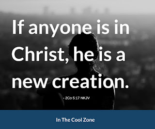 If anyone is in Christ, he is a new creation.