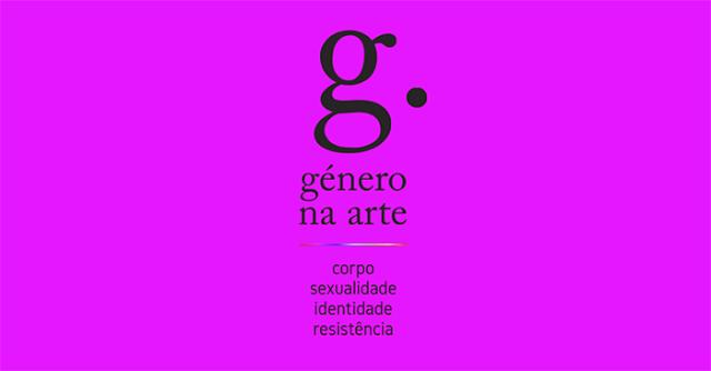 CONFERÊNCIA INTERNACIONAL  «Género na arte: corpo, sexualidade, identidade, resistência»| 27-28 OUT