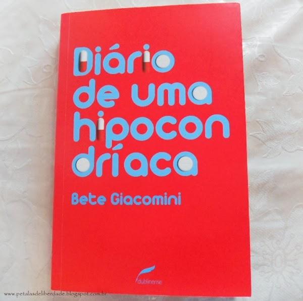 Diário de uma hipocondríaca, Bete Giacomini, editora Dublinense, capa, livro, resenha, hipocondria