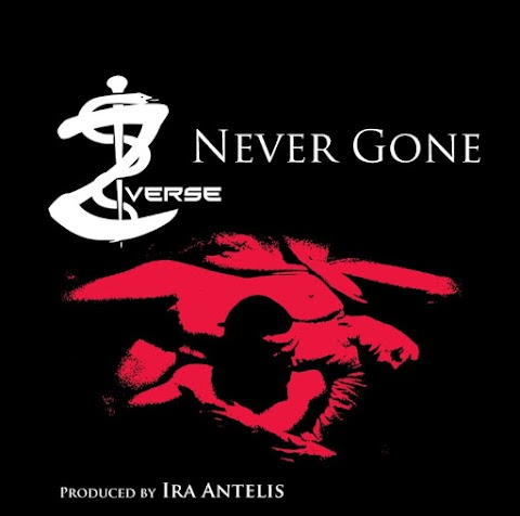 NEW VIDEO: Z Verse - Never Gone (Prod. by Dr Dexter & Ira Antelis)