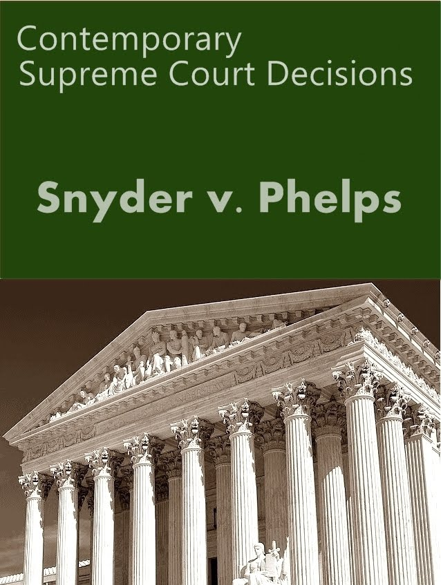 the key issues of the case snyder versus phelps A us supreme court ruling wednesday leaves military families without meaningful legal recourse when a vocal.