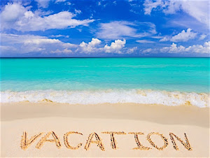 Vacation is Coming Soon!!