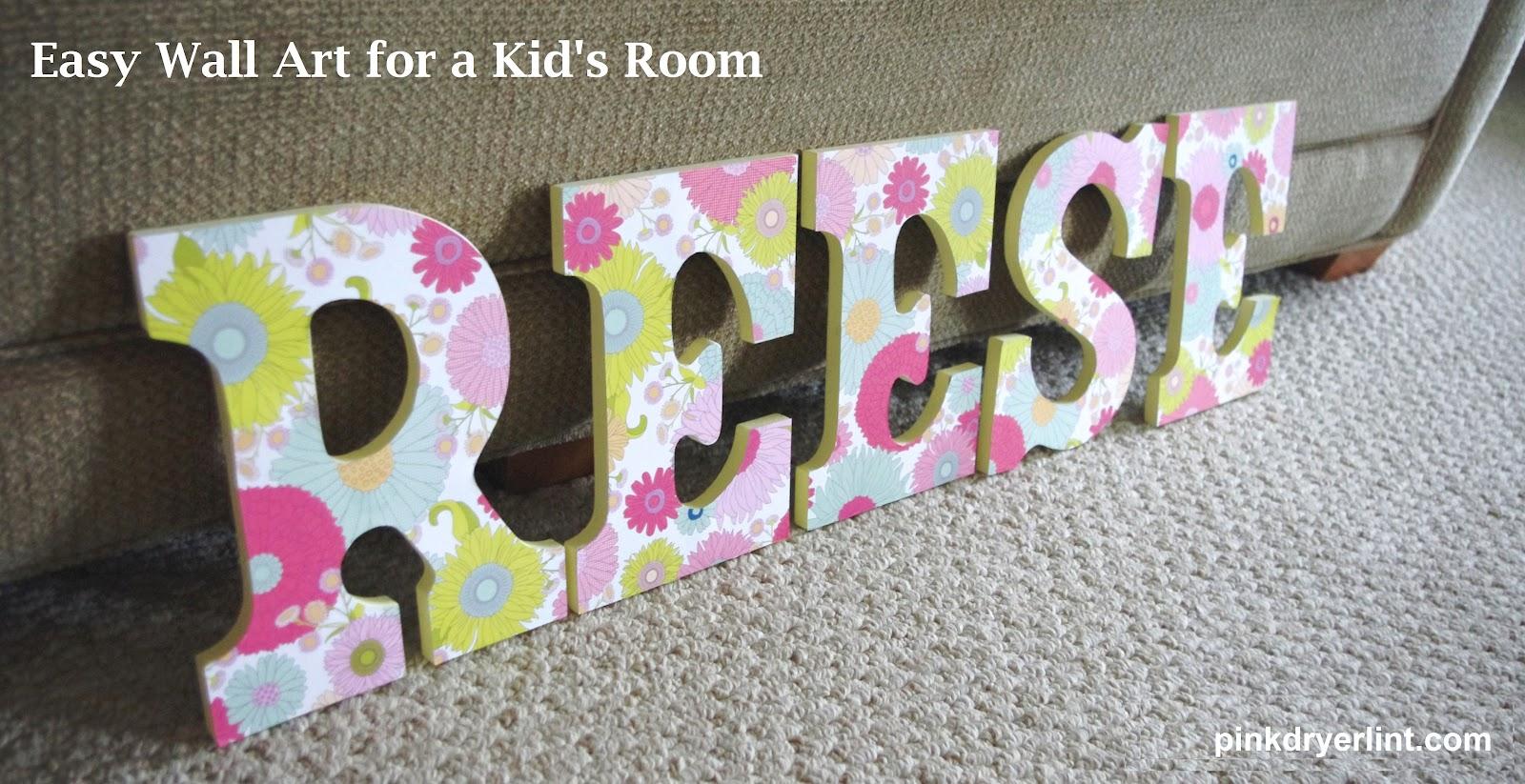 Easy art for a kid 39 s bedroom robin kramer writes for Letters for kids rooms