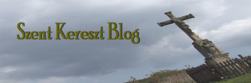 A Szent Kereszt Tisztelőinek Blogja