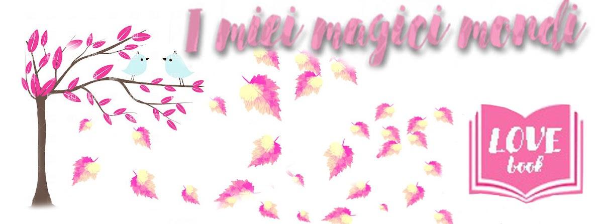 I miei magici mondi