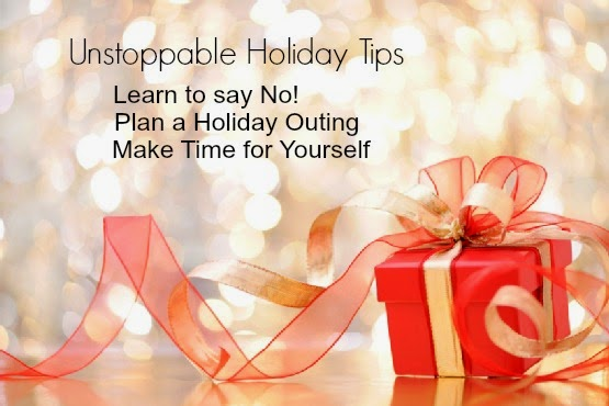 Unstoppable Holiday Tips, Stress-Free Holiday